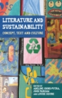 Literature and Sustainability : Concept, Text and Culture - Book