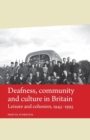 Deafness, Community and Culture in Britain : Leisure and Cohesion, 1945-95 - Book