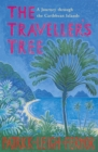 The Traveller's Tree : A Journey through the Caribbean Islands - Book