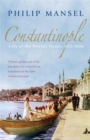 Constantinople : City of the World's Desire, 1453-1924 - Book