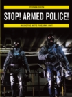 Stop! Armed Police! : Inside the Met's Firearms Unit - Book