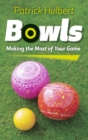 Bowls : Making the Most of Your Game - eBook