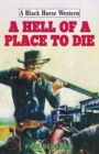 Hell of a Place to Die - eBook