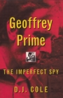 Geoffrey Prime : The Imperfect Spy - eBook
