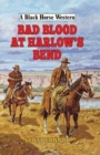 Bad Blood at Harlow's Bend - Book
