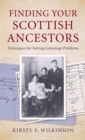 Finding Your Scottish Ancestors : Techniques for Solving Genealogy Problems - eBook