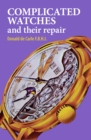 Complicated Watches and Their Repair - eBook