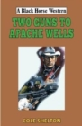 Two Guns to Apache Wells - Book