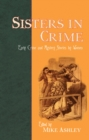 Sisters in Crime : Early Crime and Mystery Stories by Women - eBook