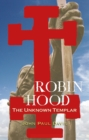 Robin Hood : The Unknown Templar - eBook