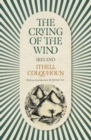 The Crying of the Wind : Ireland - Book