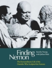 Finding Nemon : The Extraordinary Life of the Outsider Who Sculpted the Famous - Book