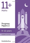11+ Maths Progress Papers Book 2: KS2, Ages 9-12 - Book