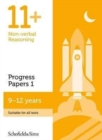 11+ Non-verbal Reasoning Progress Papers Book 1: KS2, Ages 9-12 - Book
