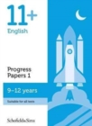 11+ English Progress Papers Book 1: KS2, Ages 9-12 - Book