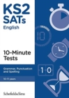 KS2 SATs Grammar, Punctuation and Spelling 10-Minute Tests - Book