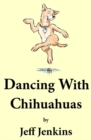 Dancing With Chihuahuas - Book