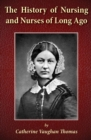 The History of Nursing and Nurses of Long Ago - Book