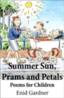 Summer Sun, Prams and Petals : Poems for Children - Book