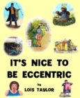 It's Nice to be Eccentric - Book