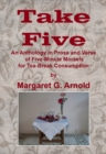 Take Five : An Anthology in Prose and Verse of Five-Minute Morsels for Tea Break Consumption - Book