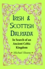Irish and Scottish Dalriada : In Search of an Ancient Kingdom - Book