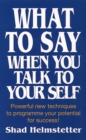 What to Say When You Talk to Yourself - Book