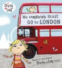 Charlie and Lola: We Completely Must Go to London - eBook