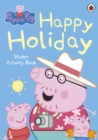 Peppa Pig: Happy Holiday Sticker Activity Book - Book