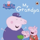 Peppa Pig: My Grandpa - Book