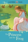 Ladybird Tales: The Princess and the Frog - eBook