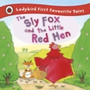 The Sly Fox and the Little Red Hen: Ladybird First Favourite Tales - eBook