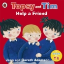 Topsy and Tim: Help a Friend - Book
