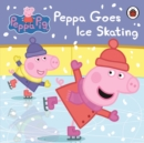 Peppa Pig: Peppa Goes Ice Skating - Book