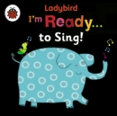 Ladybird I'm Ready to Sing! : Classic Nursery Songs to Share - eAudiobook
