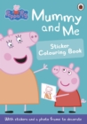 Peppa Pig: Mummy and Me Sticker Colouring Book - Book