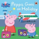 Peppa Pig: Peppa Goes on Holiday - Book