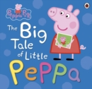 Peppa Pig: The Big Tale of Little Peppa - Book
