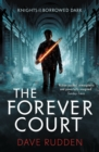 The Forever Court (Knights of the Borrowed Dark Book 2) - eBook