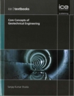 Core Concepts of Geotechnical Engineering (ICE Textbook) series - Book