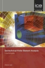 Geotechnical Finite Element Analysis : A practical guide - Book