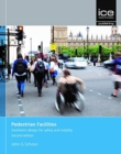 Pedestrian Facilities, Second edition : Geometric design for safety and mobility - Book