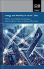 Energy and Mobility in Smart Cities : Global perspectives on urban innovation - Book