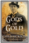 Gods of Gold : A New Police Procedural Series Set in Late Nineteenth Century Leeds - Book
