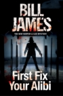 First Fix Your Alibi : British Police Procedural - Book