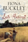 Late Harvest : A Nineteenth-Century Historical Saga - Book