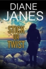 Stick or Twist : A Contemporary Romantic Suspense - Book