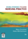 Using Evidence to Guide Nursing Practice - eBook