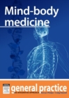 Mind-body Medicine : General Practice: The Integrative Approach Series - eBook