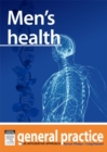 Men's Health : General Practice: The Integrative Approach Series - eBook